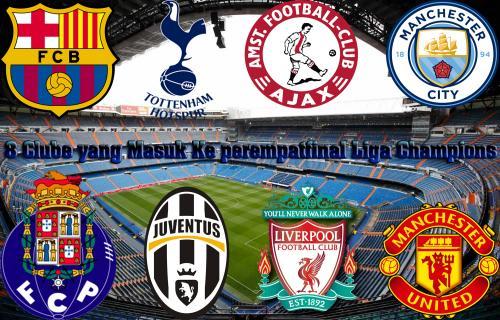 8 Klub yang Masuk Ke Perempat final Liga Champions