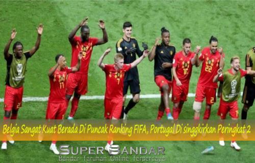 Belgia Sangat Kuat Berada Di Puncak Ranking FIFA, Portugal Di singgkirkan Peringkat 2